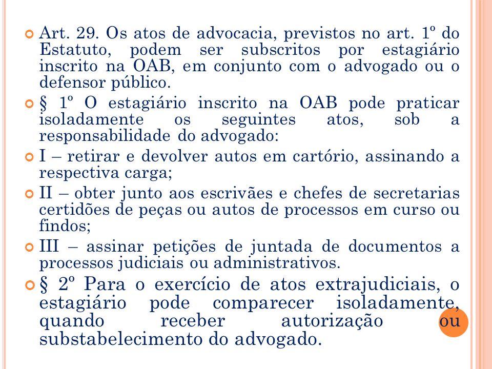 Art. 29. Os atos de advocacia, previstos no art