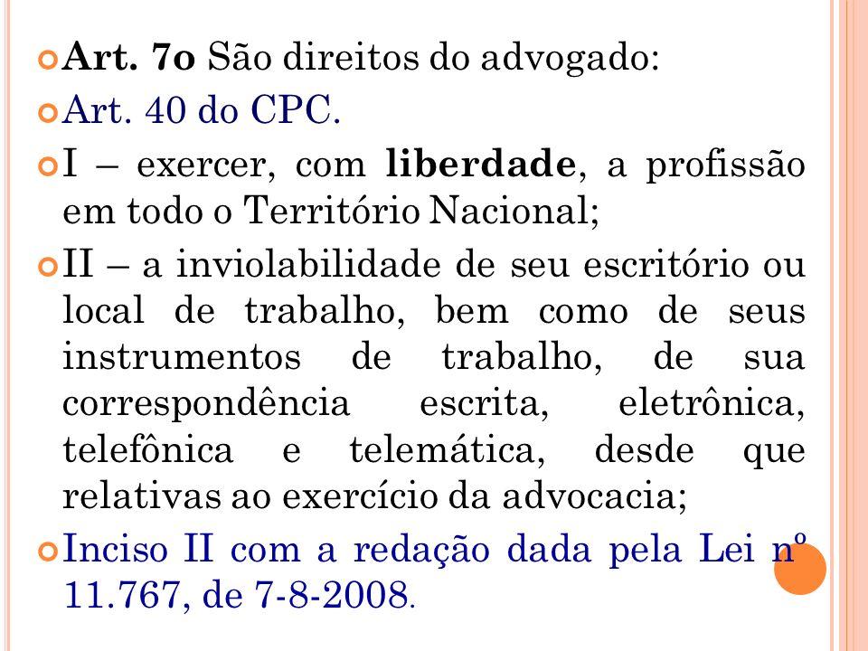 Art. 7o São direitos do advogado: