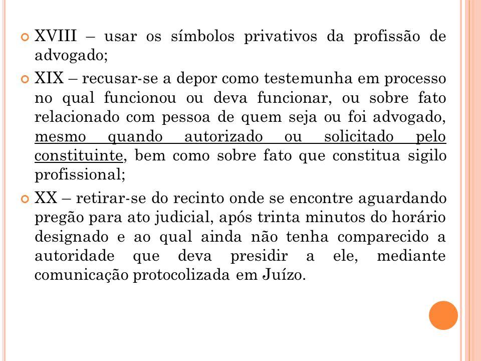 XVIII – usar os símbolos privativos da profissão de advogado;