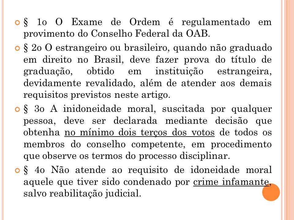 § 1o O Exame de Ordem é regulamentado em provimento do Conselho Federal da OAB.
