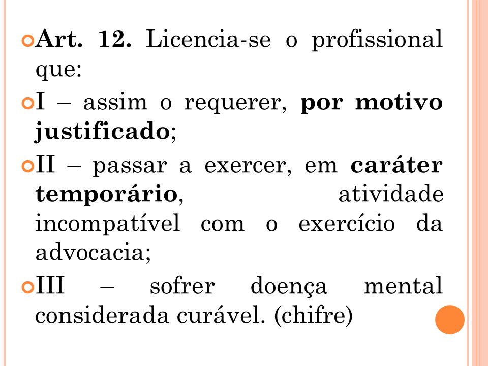 Art. 12. Licencia-se o profissional que: