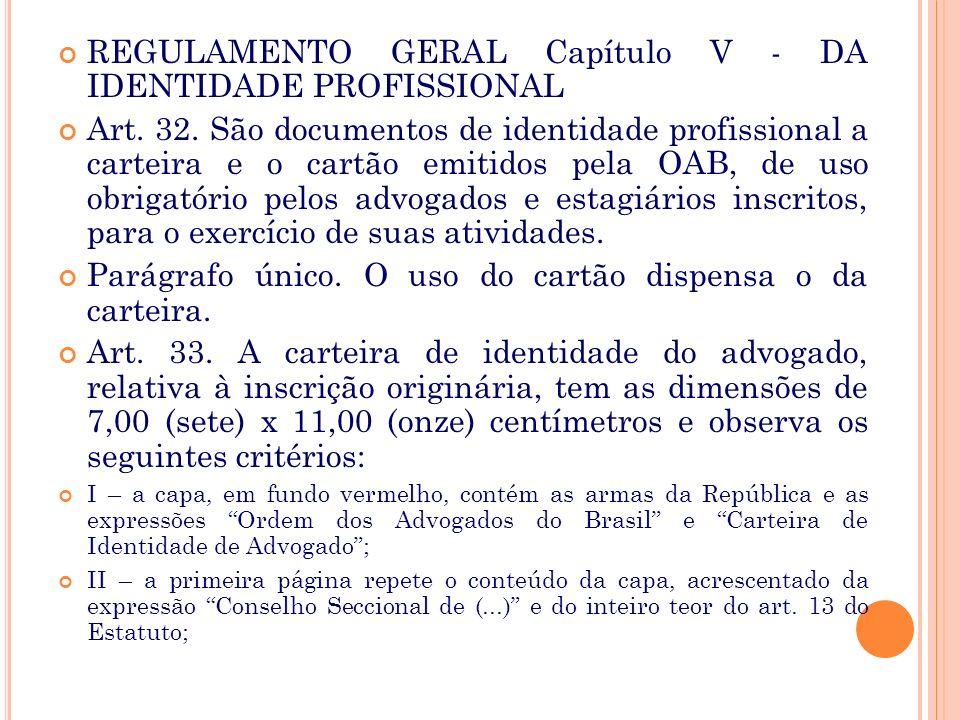 REGULAMENTO GERAL Capítulo V - DA IDENTIDADE PROFISSIONAL