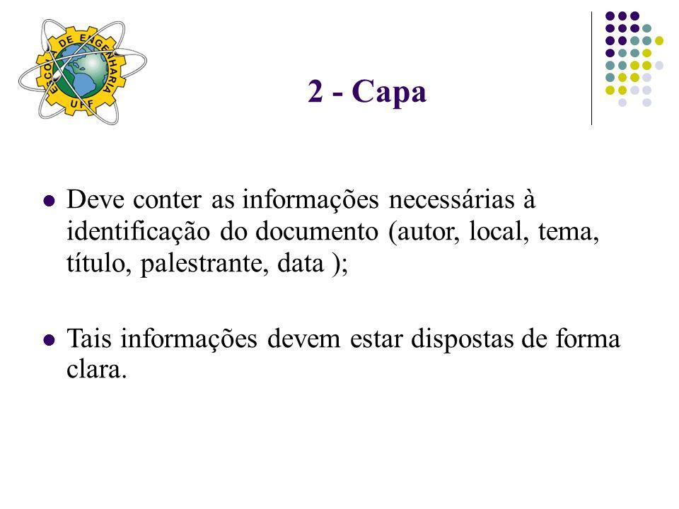 2 - CapaDeve conter as informações necessárias à identificação do documento (autor, local, tema, título, palestrante, data );