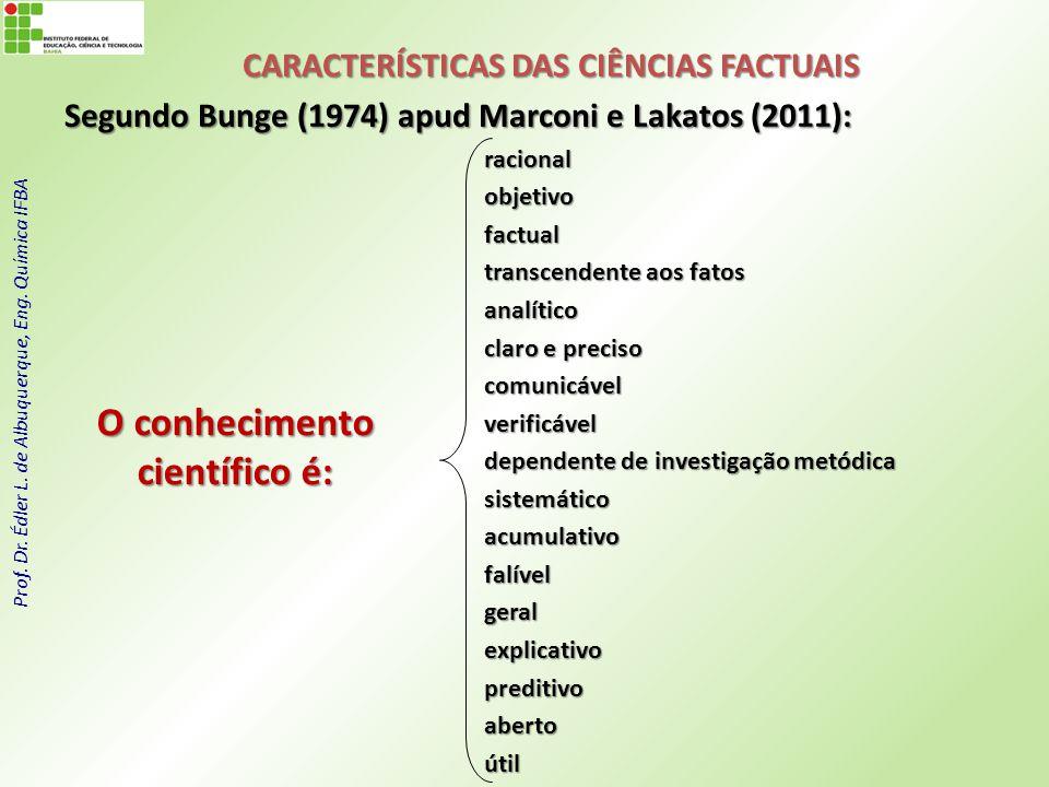 CARACTERÍSTICAS DAS CIÊNCIAS FACTUAIS O conhecimento científico é: