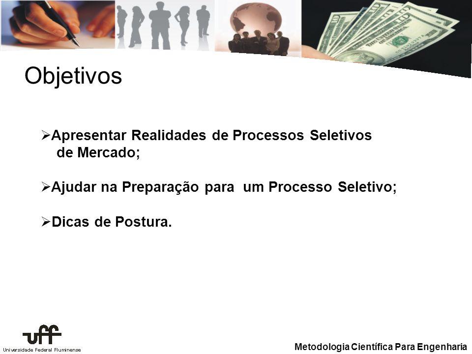 Objetivos Apresentar Realidades de Processos Seletivos de Mercado;