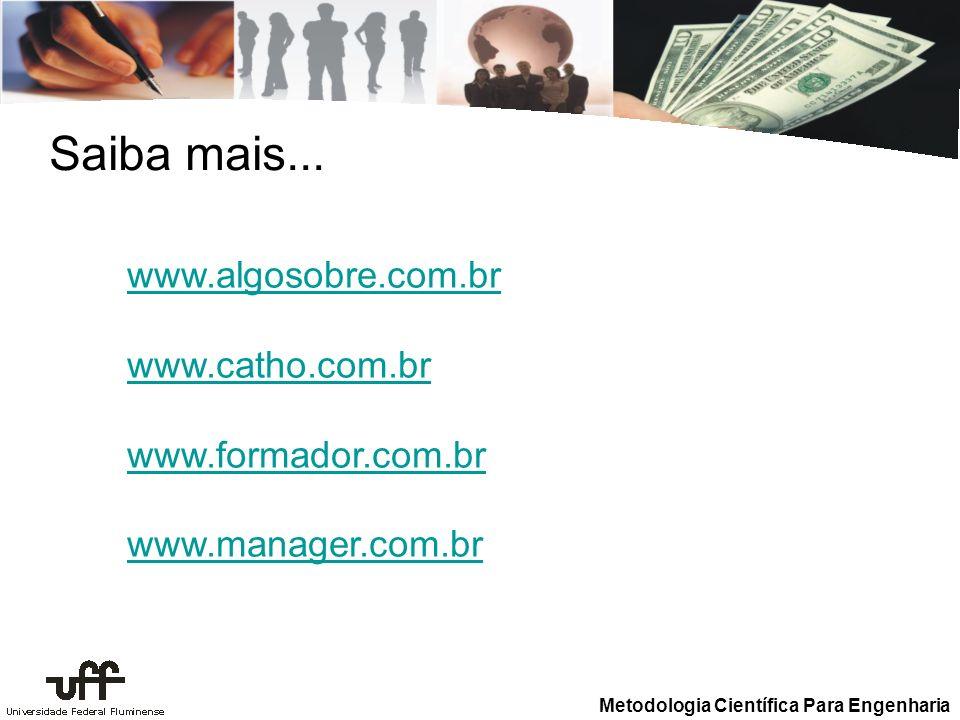 Saiba mais... www.algosobre.com.br www.catho.com.br www.formador.com.br www.manager.com.br