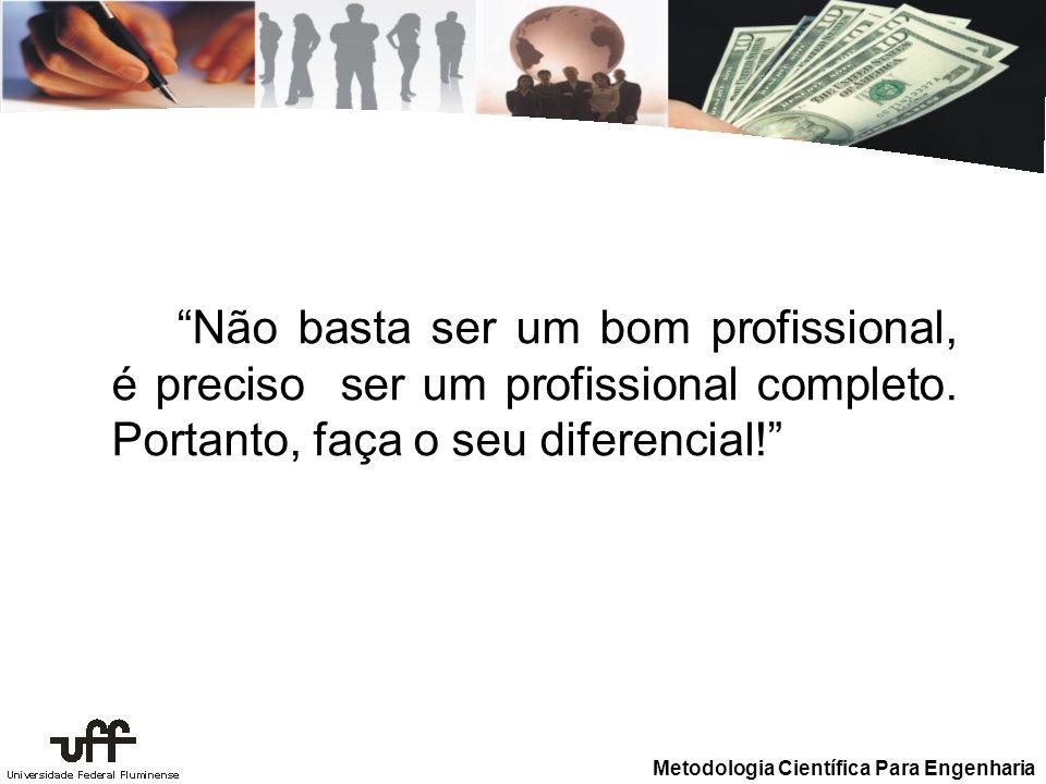 Não basta ser um bom profissional, é preciso ser um profissional completo.