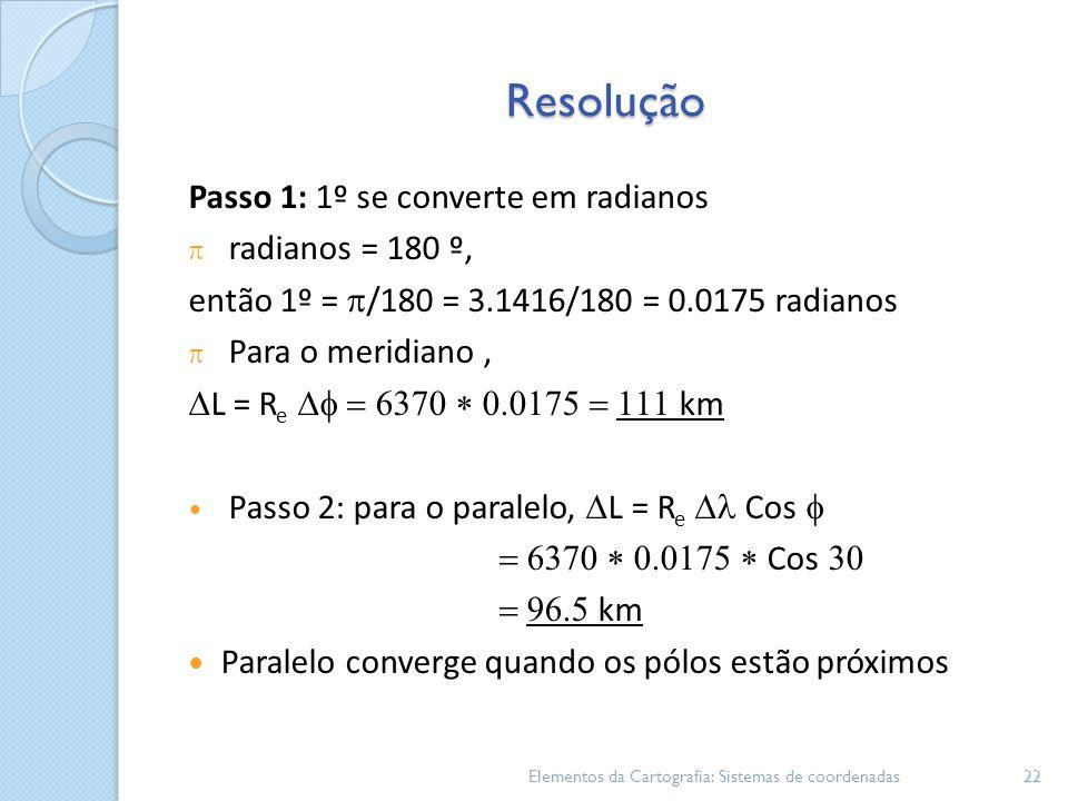 Resolução Passo 1: 1º se converte em radianos radianos = 180 º,