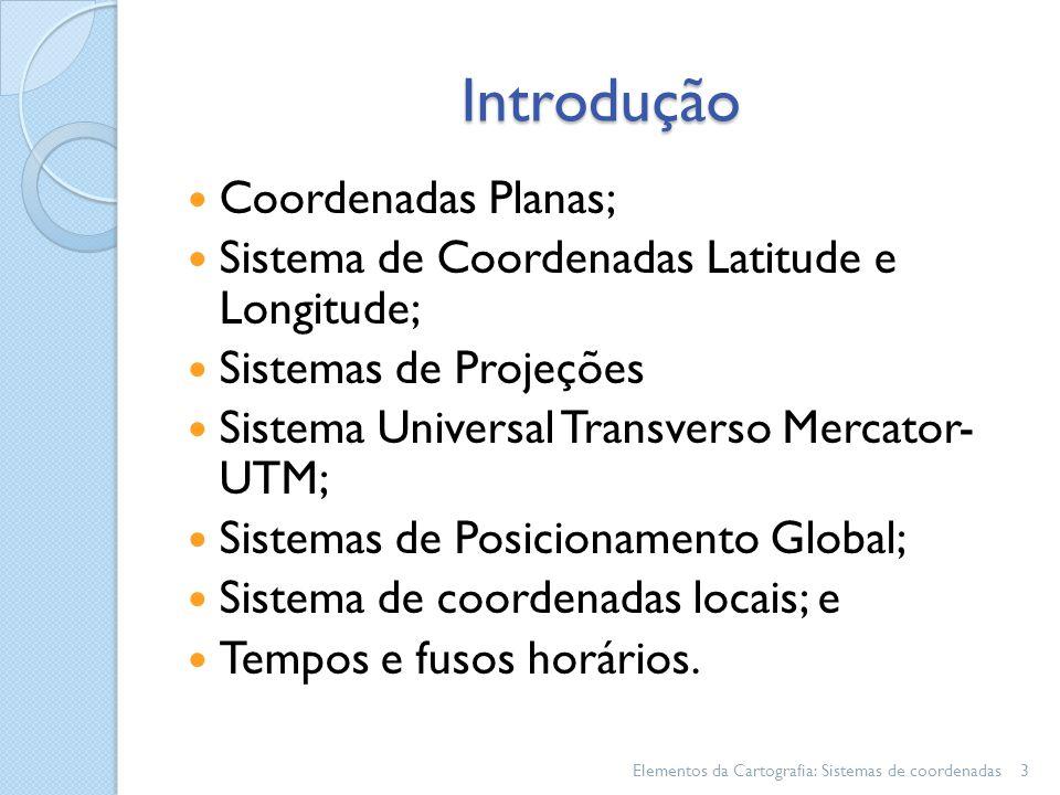 Introdução Coordenadas Planas;