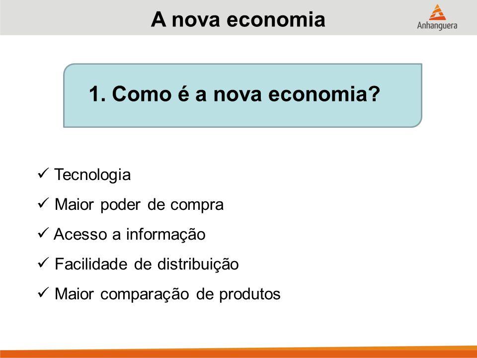 A nova economia 1. Como é a nova economia