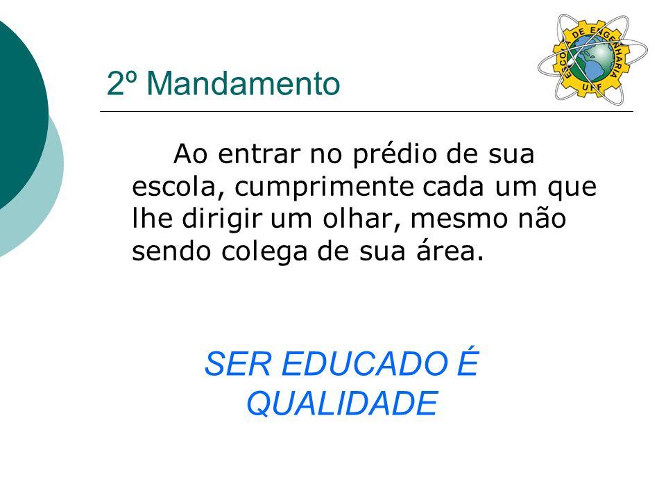 SER EDUCADO É QUALIDADE