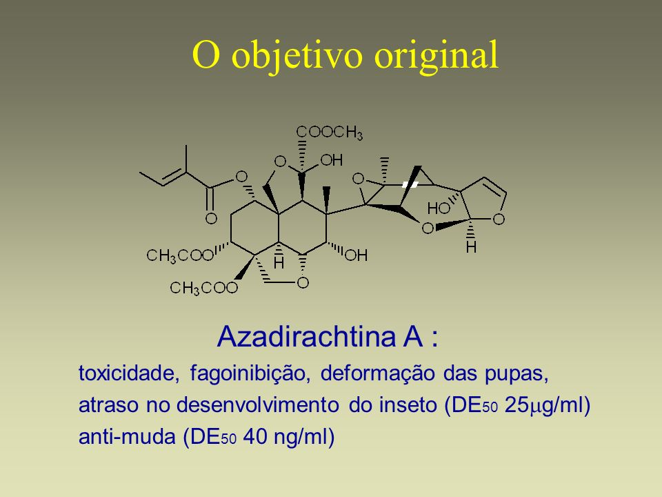 O objetivo original Azadirachtina A :