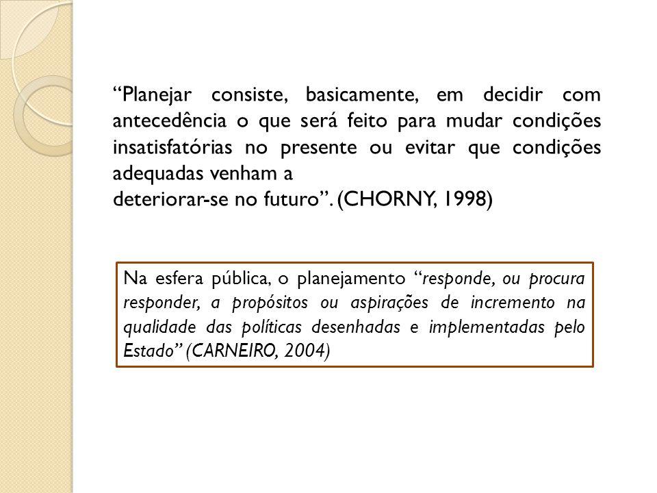 deteriorar-se no futuro . (CHORNY, 1998)