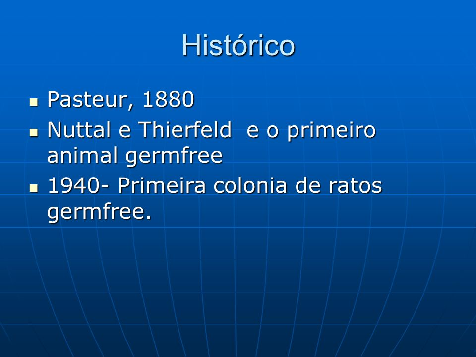 Histórico Pasteur, 1880. Nuttal e Thierfeld e o primeiro animal germfree.