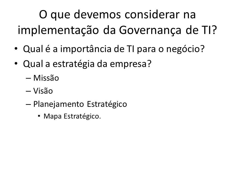 O que devemos considerar na implementação da Governança de TI