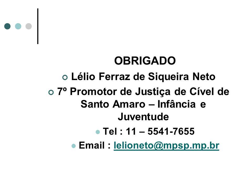 OBRIGADO Lélio Ferraz de Siqueira Neto