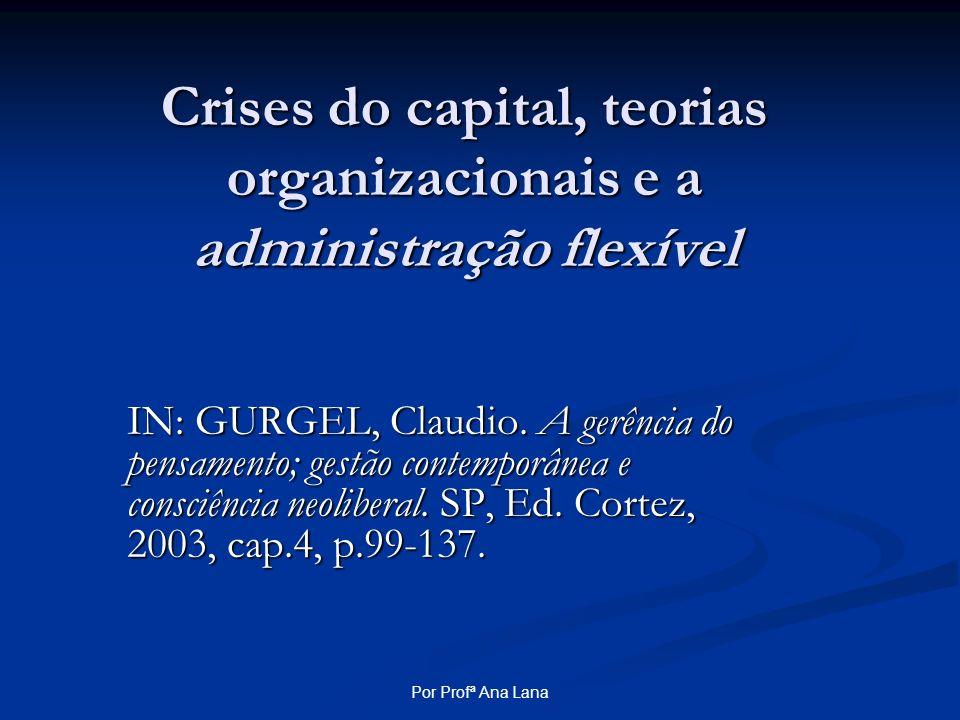 Crises do capital, teorias organizacionais e a administração flexível