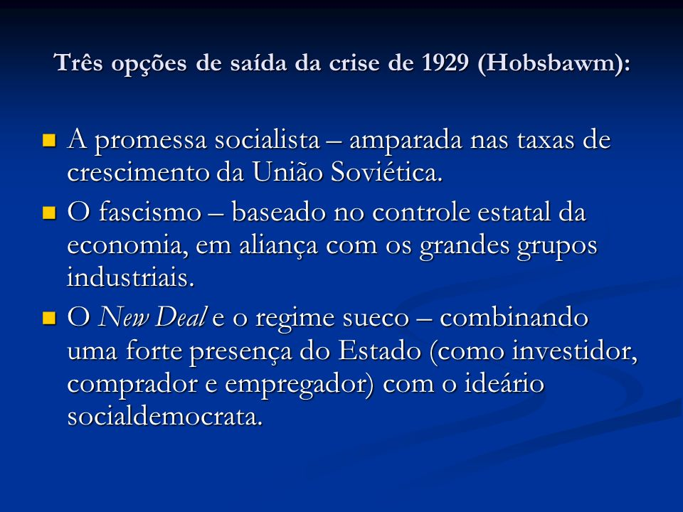 Três opções de saída da crise de 1929 (Hobsbawm):