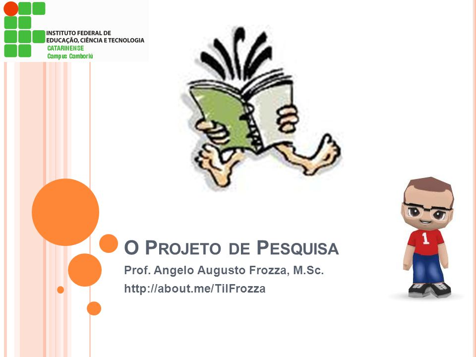 Prof. Angelo Augusto Frozza, M.Sc. http://about.me/TilFrozza