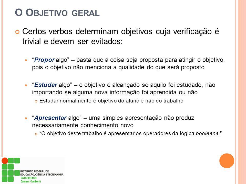 O Objetivo geral Certos verbos determinam objetivos cuja verificação é trivial e devem ser evitados:
