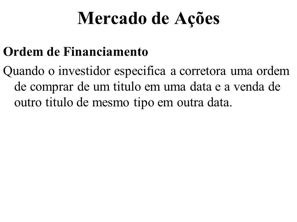 Mercado de Ações Ordem de Financiamento