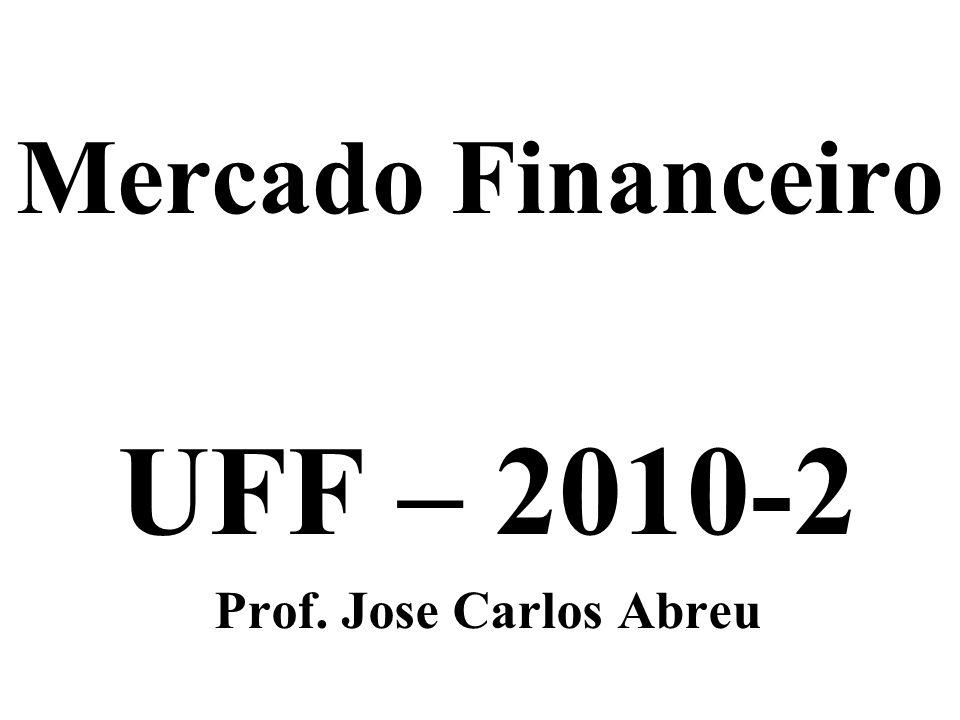 UFF – 2010-2 Prof. Jose Carlos Abreu