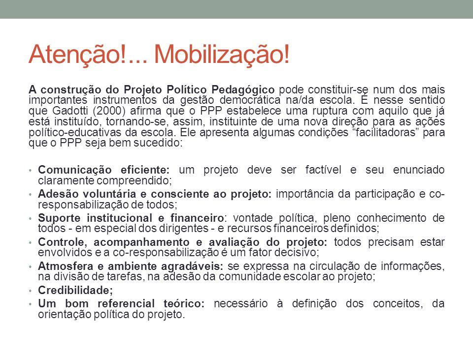Atenção!... Mobilização!