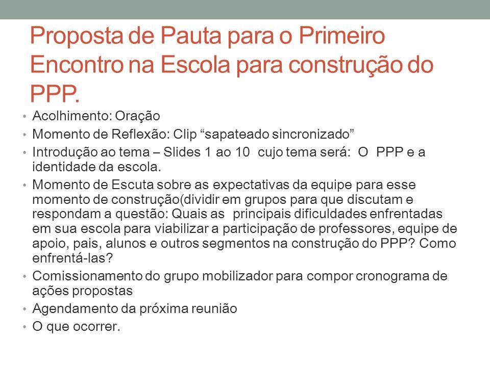 Proposta de Pauta para o Primeiro Encontro na Escola para construção do PPP.