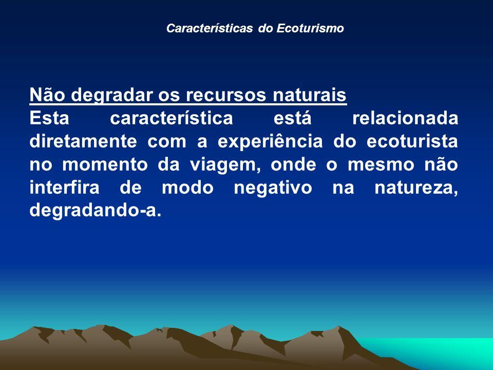Não degradar os recursos naturais