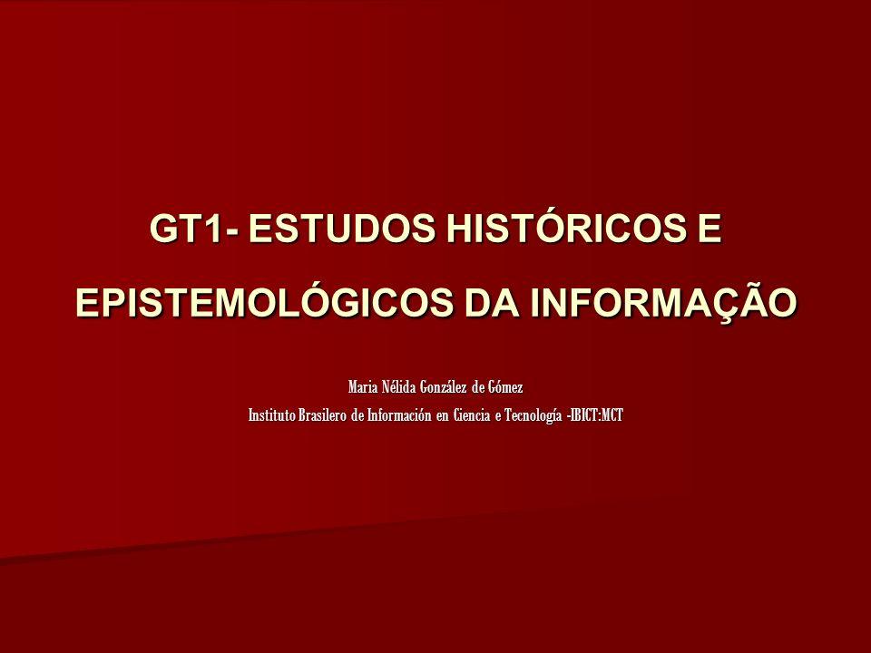 GT1- ESTUDOS HISTÓRICOS E EPISTEMOLÓGICOS DA INFORMAÇÃO