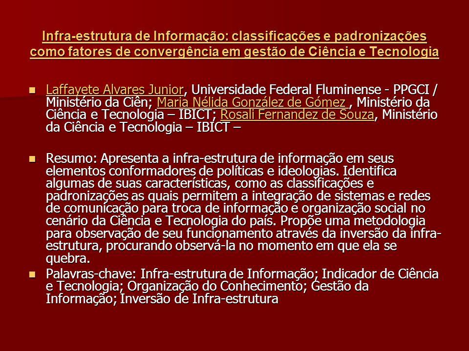 Infra-estrutura de Informação: classificações e padronizações como fatores de convergência em gestão de Ciência e Tecnologia