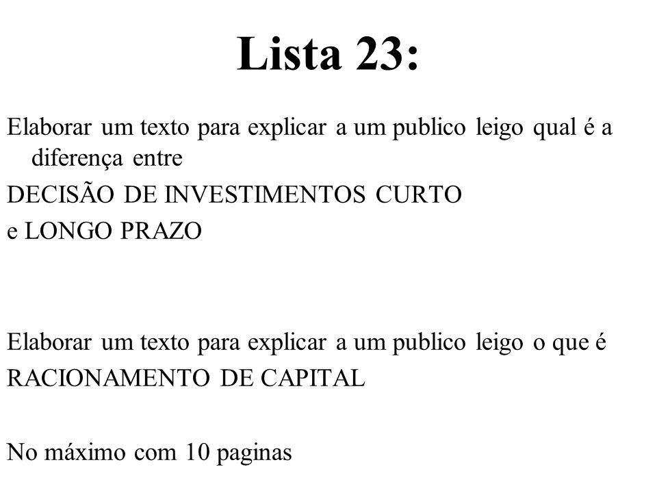 Lista 23: Elaborar um texto para explicar a um publico leigo qual é a diferença entre. DECISÃO DE INVESTIMENTOS CURTO.