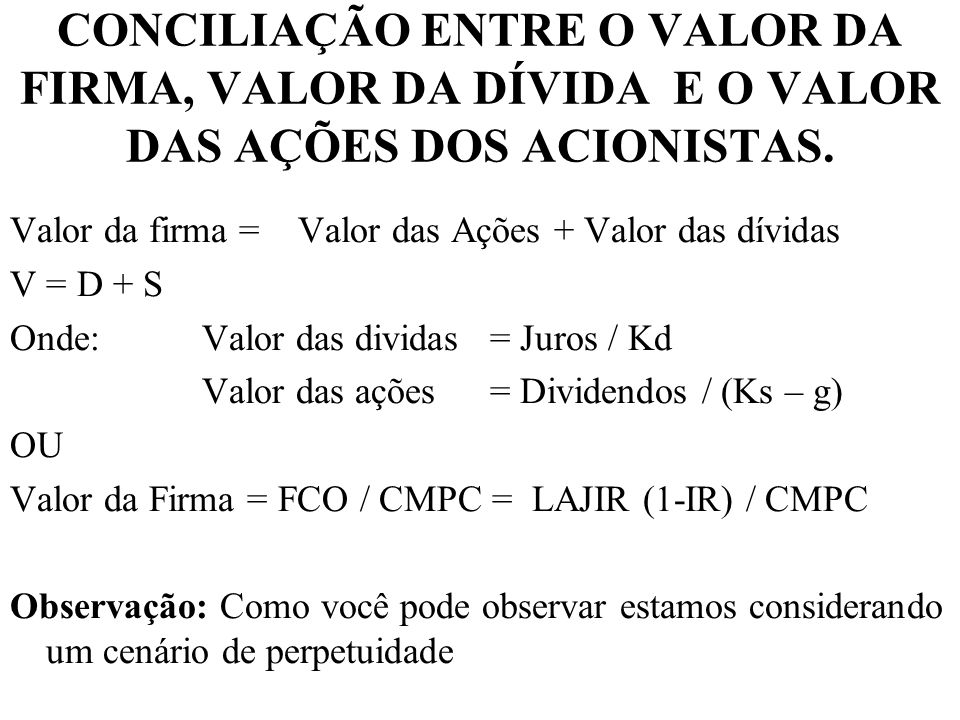 CONCILIAÇÃO ENTRE O VALOR DA FIRMA, VALOR DA DÍVIDA E O VALOR DAS AÇÕES DOS ACIONISTAS.