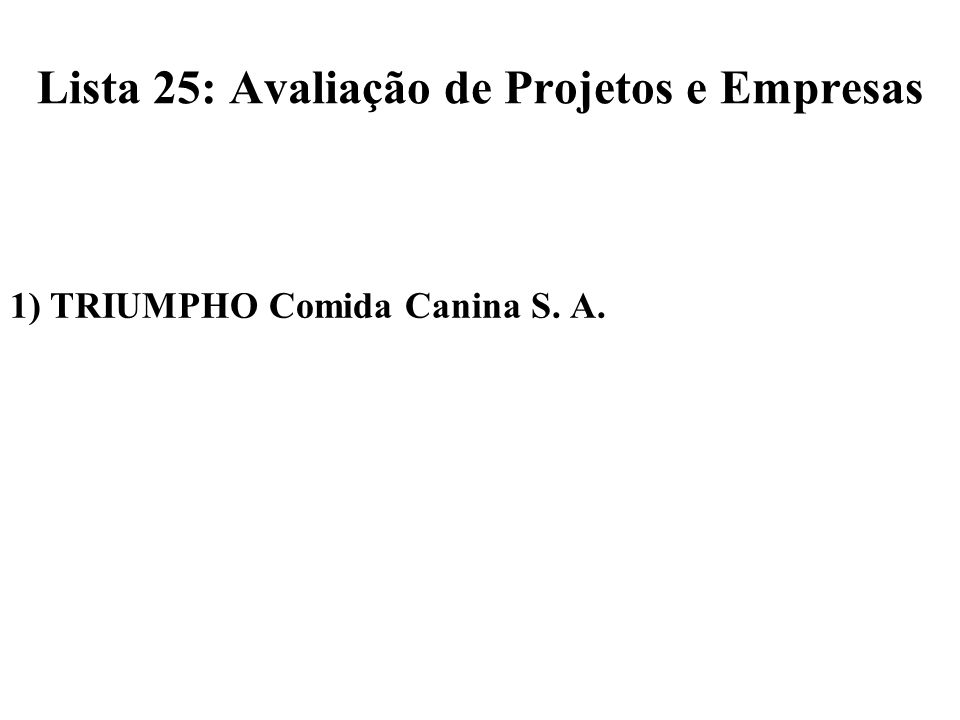 Lista 25: Avaliação de Projetos e Empresas