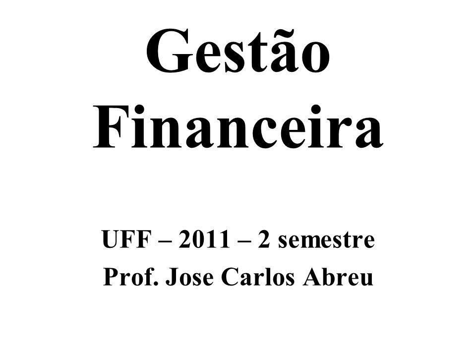 UFF – 2011 – 2 semestre Prof. Jose Carlos Abreu