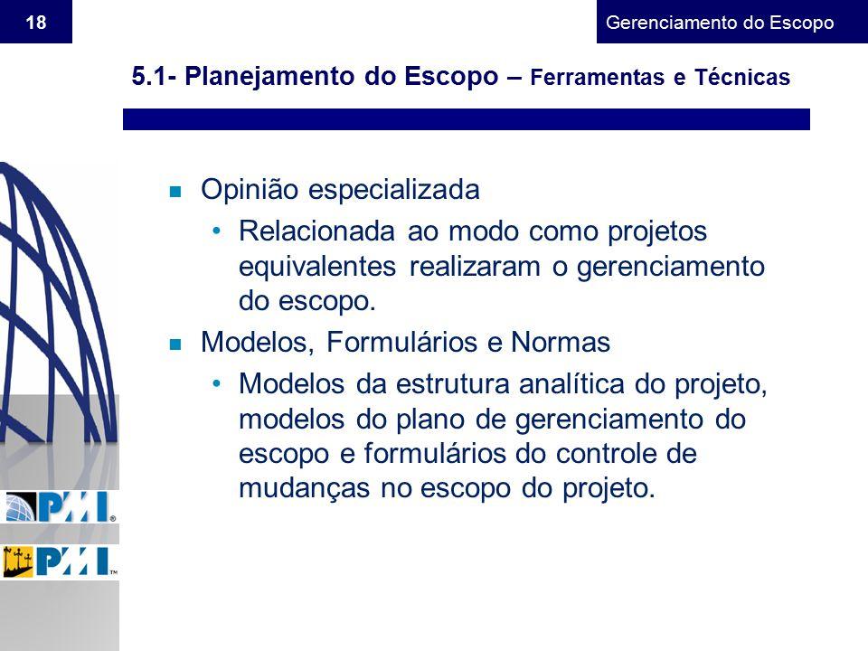 5.1- Planejamento do Escopo – Ferramentas e Técnicas