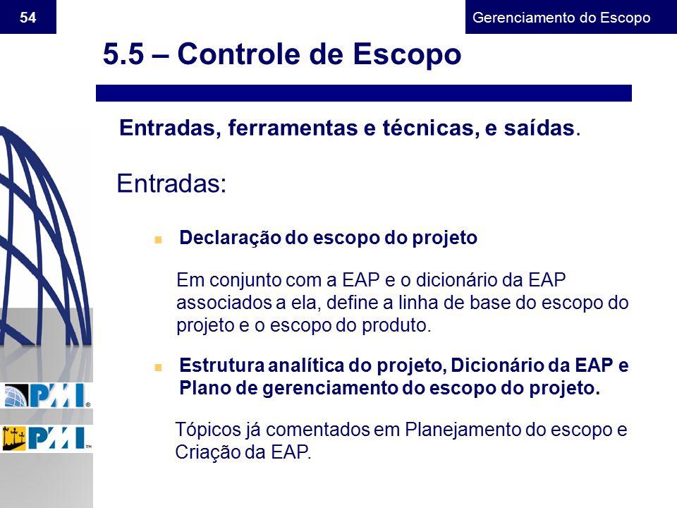 5.5 – Controle de Escopo Entradas: