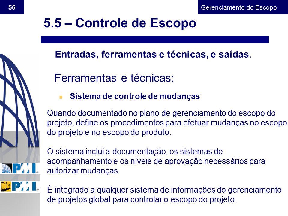 5.5 – Controle de Escopo Ferramentas e técnicas: