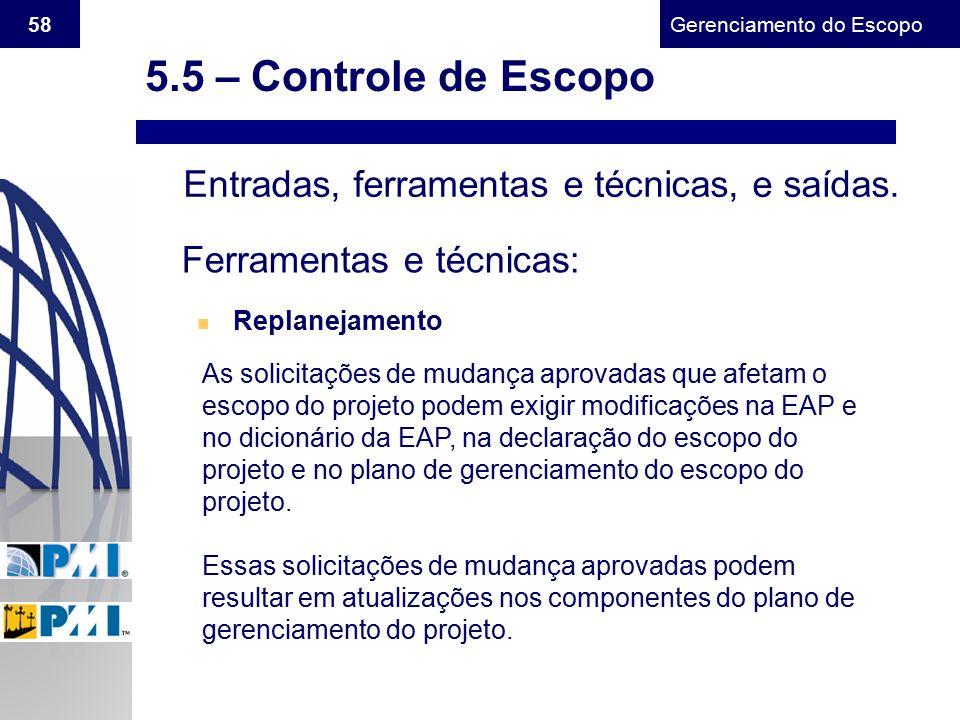 5.5 – Controle de Escopo Entradas, ferramentas e técnicas, e saídas.