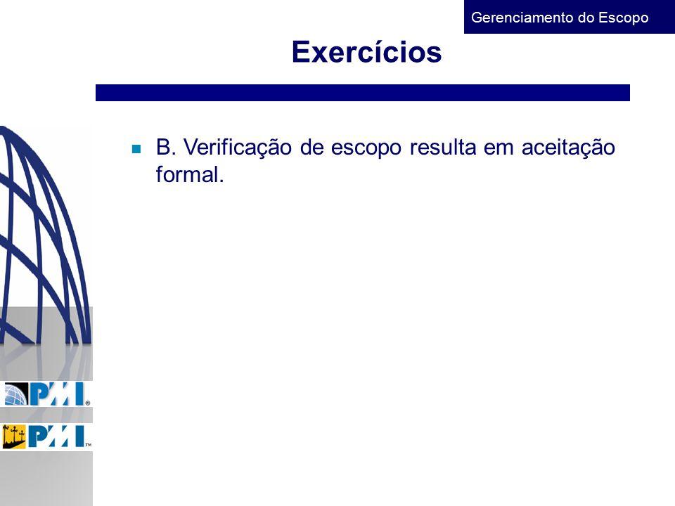 Exercícios B. Verificação de escopo resulta em aceitação formal.