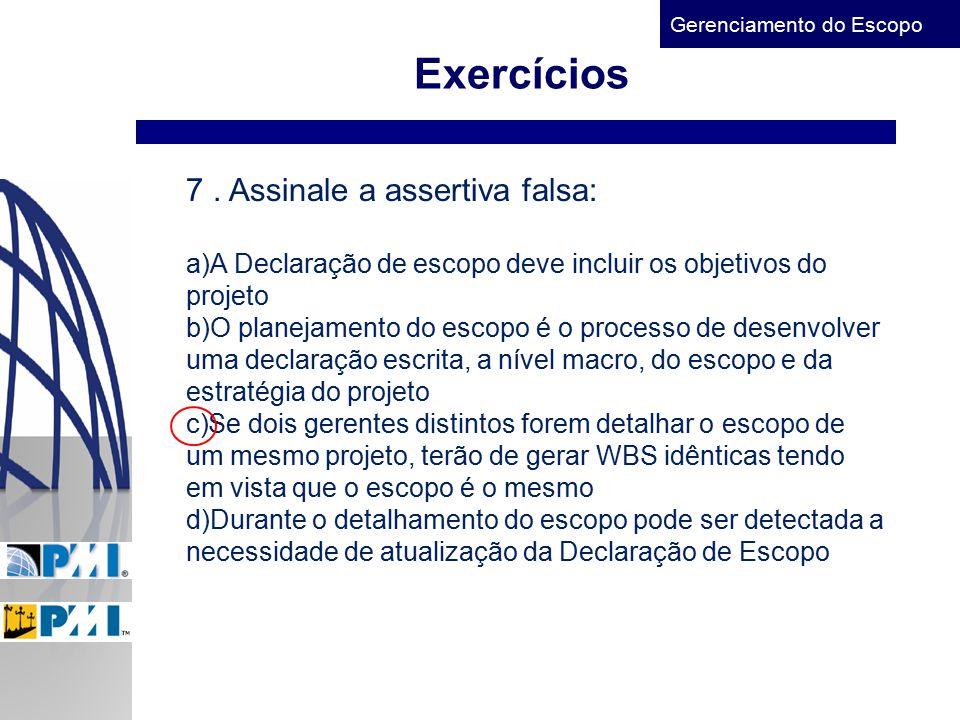 Exercícios 7 . Assinale a assertiva falsa: