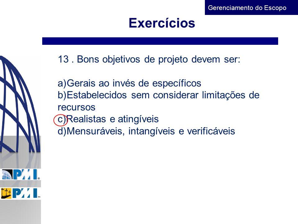 Exercícios 13 . Bons objetivos de projeto devem ser: