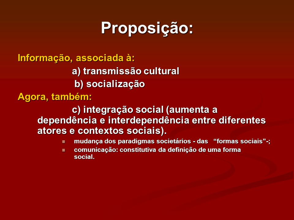 Proposição: Informação, associada à: a) transmissão cultural