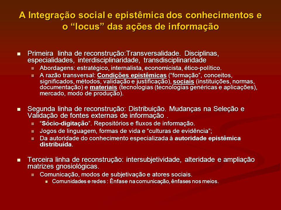 A Integração social e epistêmica dos conhecimentos e o locus das ações de informação