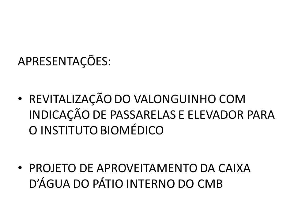 APRESENTAÇÕES: REVITALIZAÇÃO DO VALONGUINHO COM INDICAÇÃO DE PASSARELAS E ELEVADOR PARA O INSTITUTO BIOMÉDICO.