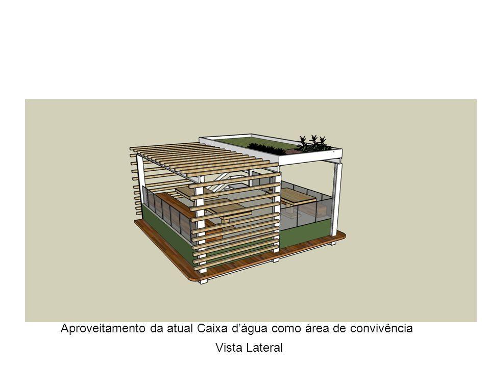 Aproveitamento da atual Caixa d'água como área de convivência