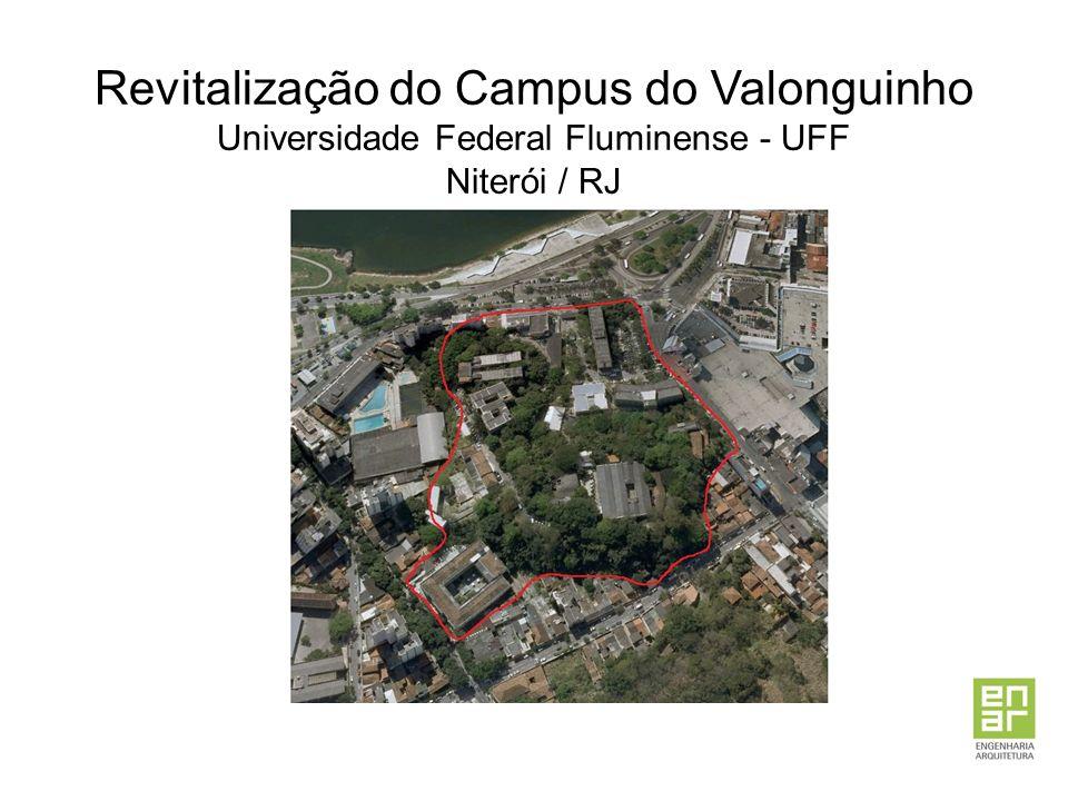 Revitalização do Campus do Valonguinho Universidade Federal Fluminense - UFF Niterói / RJ