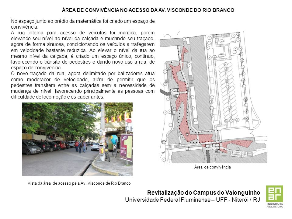 ÁREA DE CONVIVÊNCIA NO ACESSO DA AV. VISCONDE DO RIO BRANCO