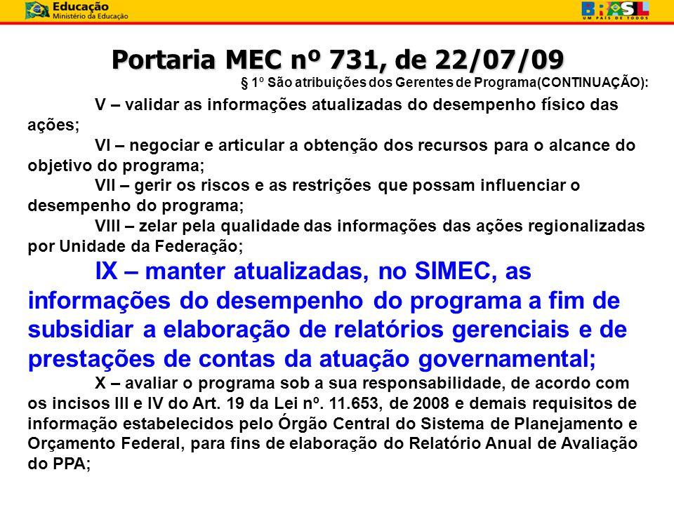Portaria MEC nº 731, de 22/07/09 § 1º São atribuições dos Gerentes de Programa(CONTINUAÇÃO):
