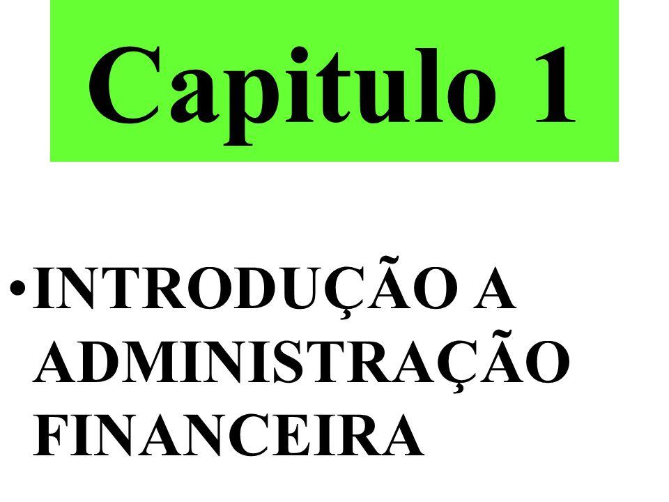 Capitulo 1 INTRODUÇÃO A ADMINISTRAÇÃO FINANCEIRA